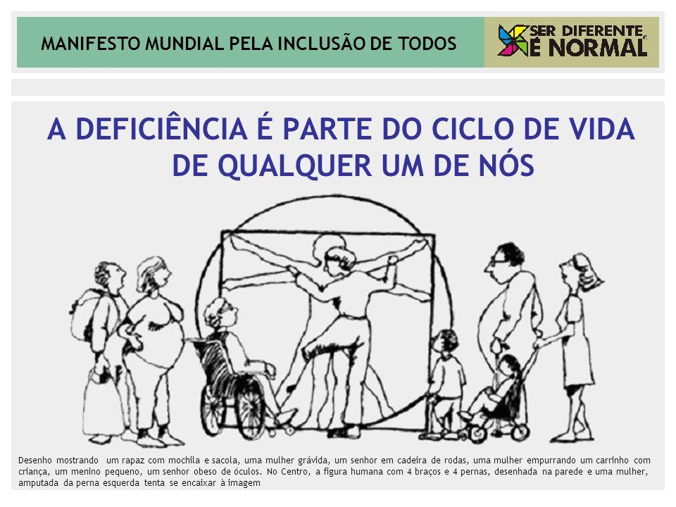 A DEFICIÊNCIA É PARTE DO CICLO DE VIDA DE QUALQUER UM DE NÓS