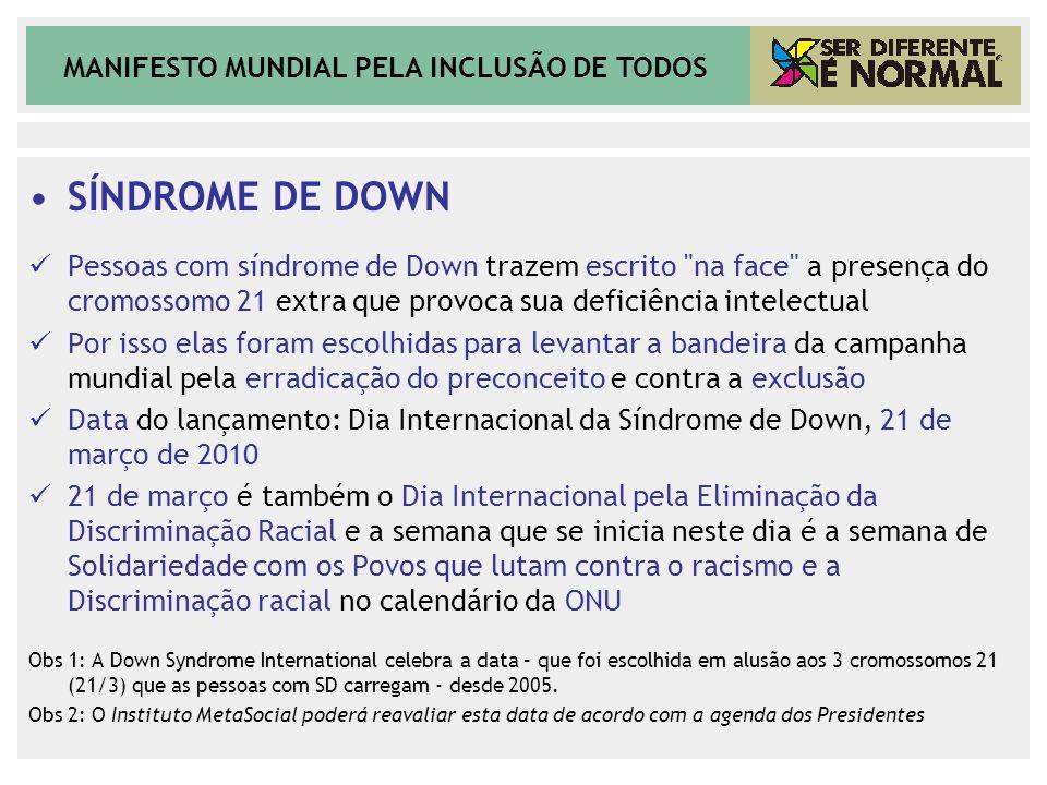 SÍNDROME DE DOWN Pessoas com síndrome de Down trazem escrito na face a presença do cromossomo 21 extra que provoca sua deficiência intelectual.