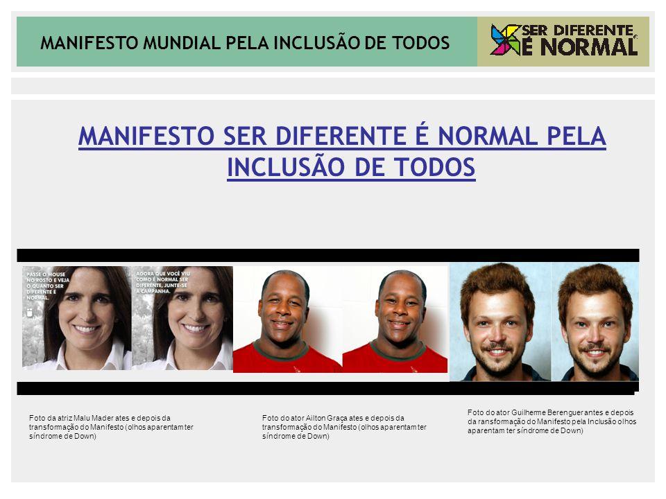 MANIFESTO SER DIFERENTE É NORMAL PELA INCLUSÃO DE TODOS