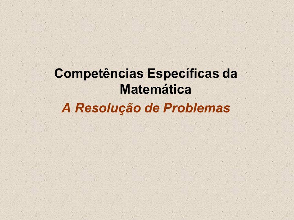 Competências Específicas da Matemática A Resolução de Problemas