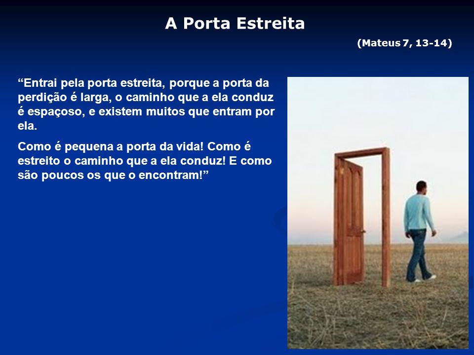 A Porta Estreita (Mateus 7, 13-14)