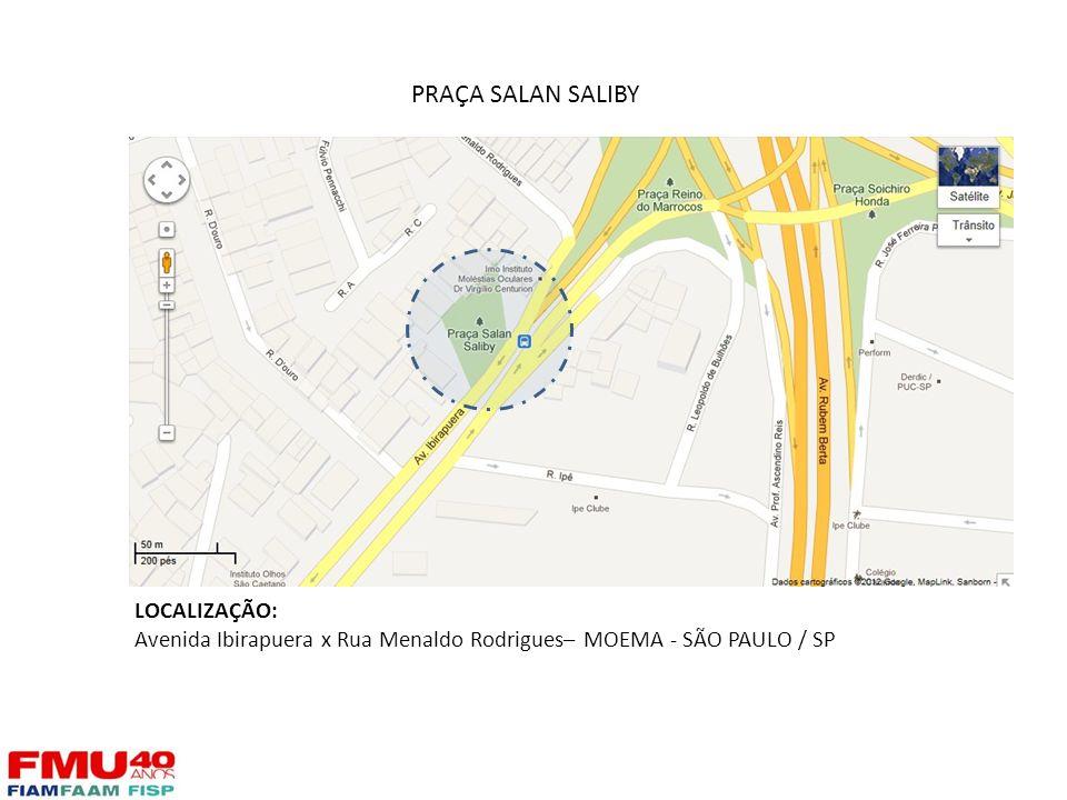 PRAÇA SALAN SALIBY LOCALIZAÇÃO:
