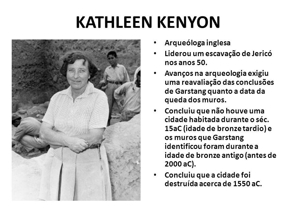 KATHLEEN KENYON Arqueóloga inglesa