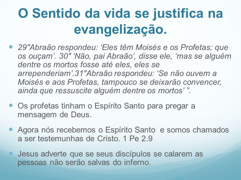O Sentido da vida se justifica na evangelização.
