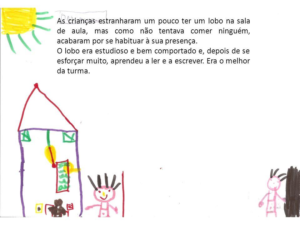 As crianças estranharam um pouco ter um lobo na sala de aula, mas como não tentava comer ninguém, acabaram por se habituar à sua presença.
