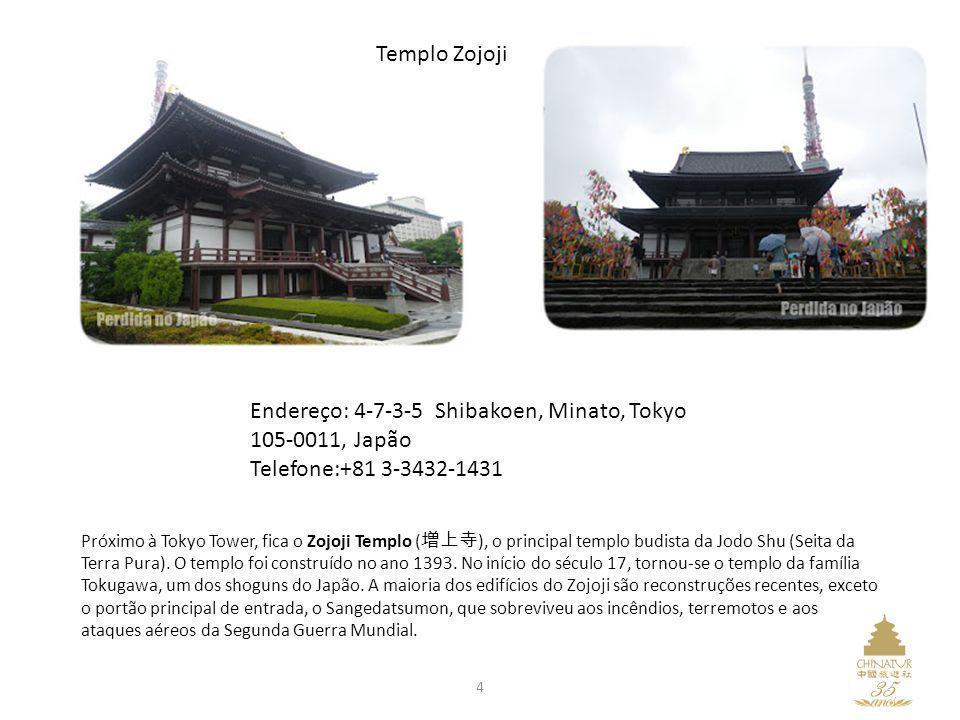 Endereço: 4-7-3-5 Shibakoen, Minato, Tokyo 105-0011, Japão