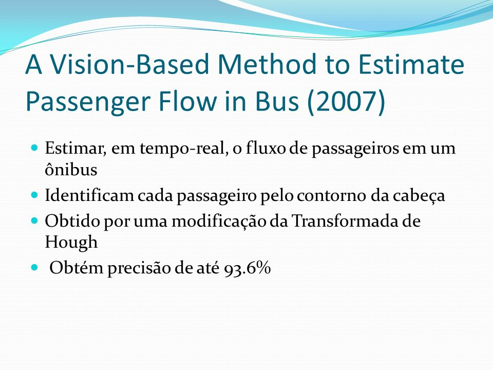 A Vision-Based Method to Estimate Passenger Flow in Bus (2007)