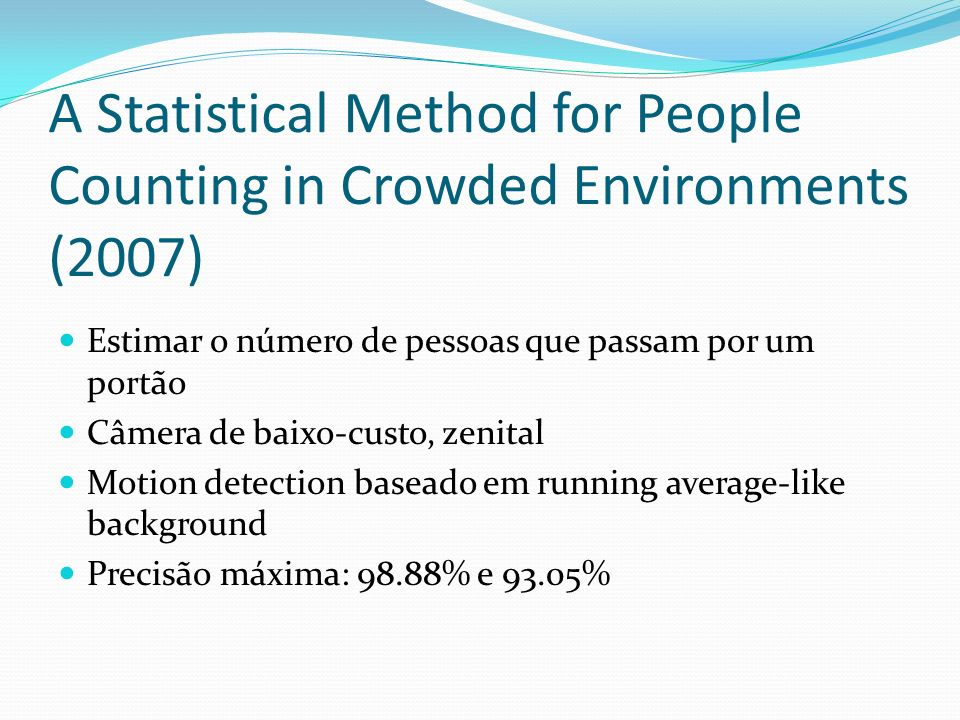 A Statistical Method for People Counting in Crowded Environments (2007)