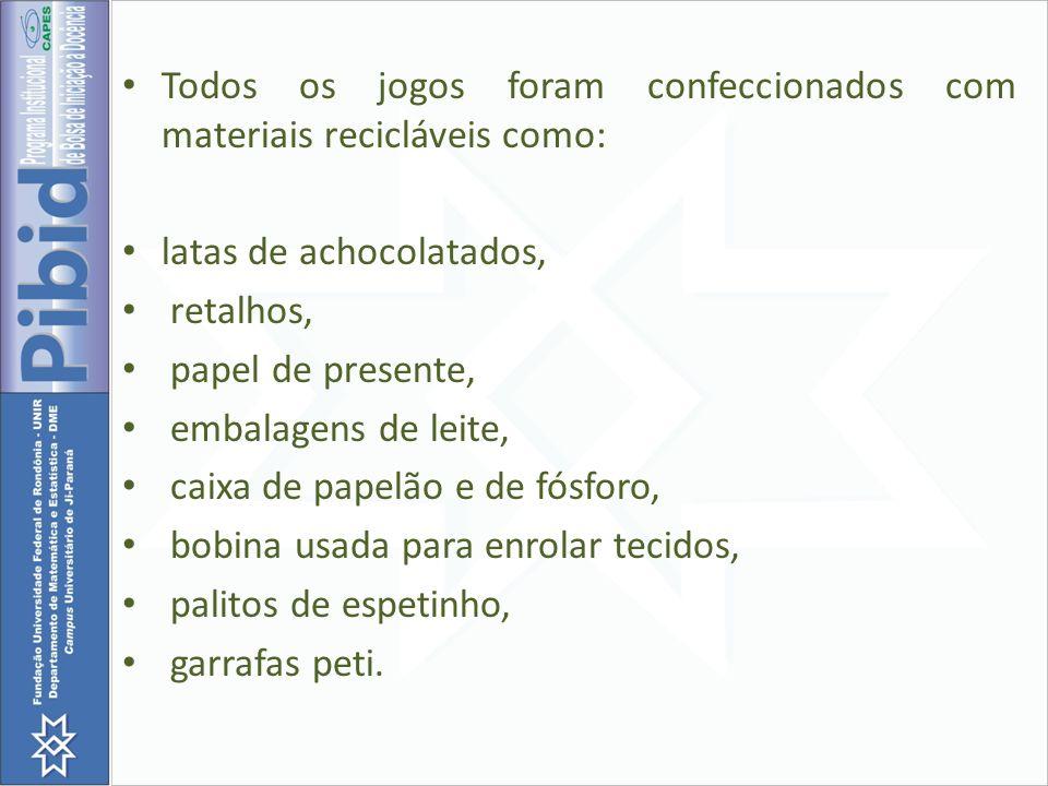 Todos os jogos foram confeccionados com materiais recicláveis como: