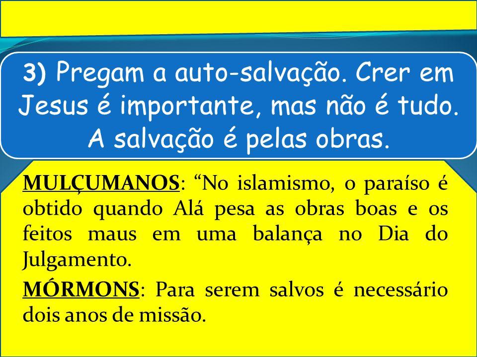 3) Pregam a auto-salvação. Crer em Jesus é importante, mas não é tudo