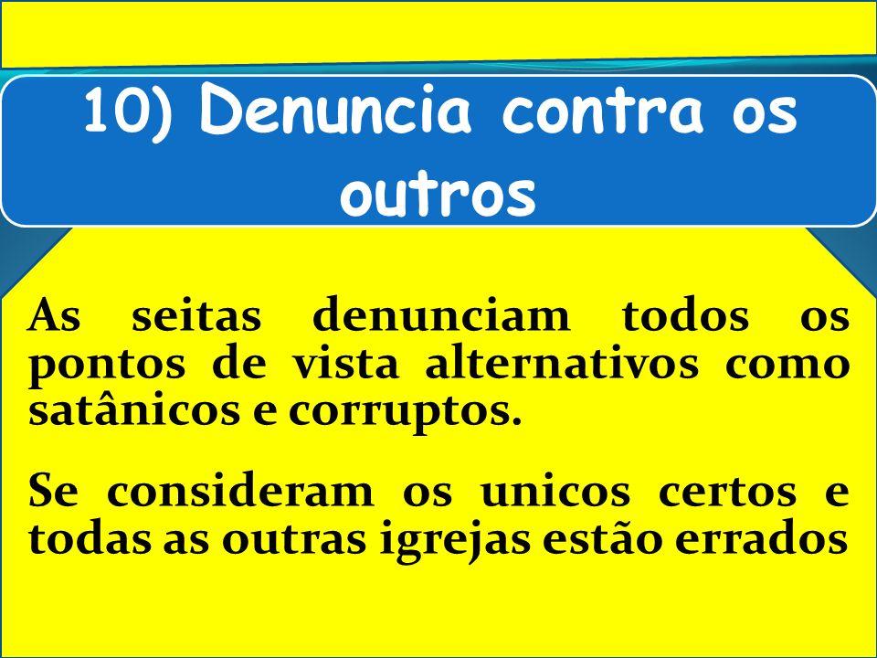 10) Denuncia contra os outros