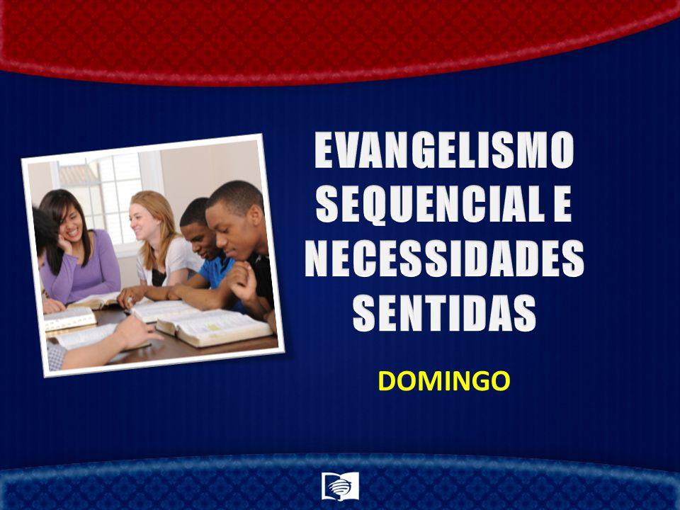 EVANGELISMO SEQUENCIAL E NECESSIDADES SENTIDAS