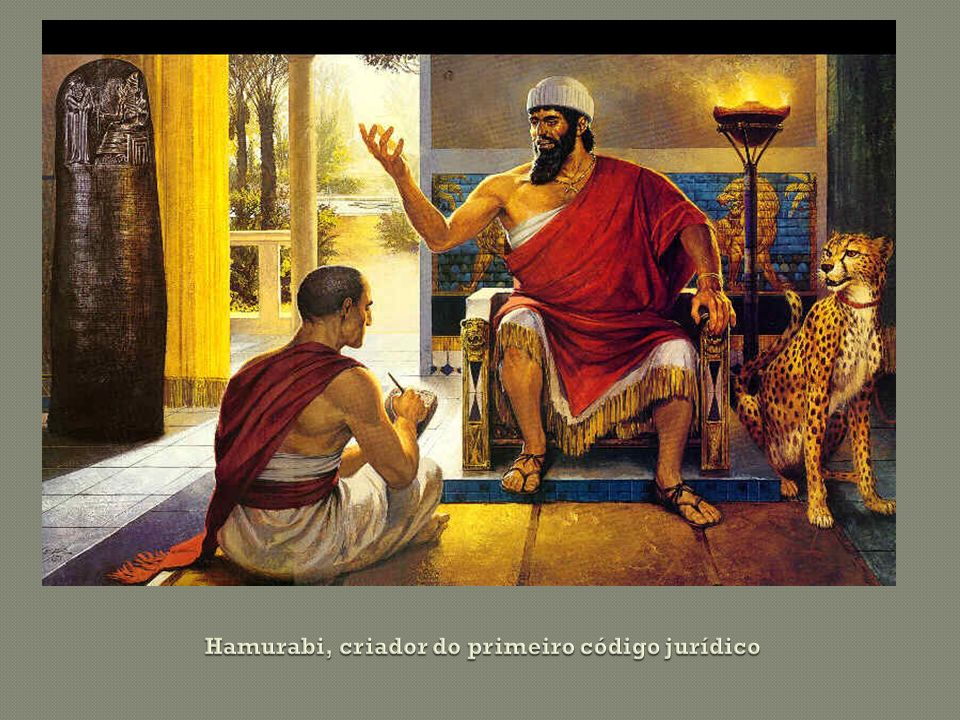 Hamurabi, criador do primeiro código jurídico