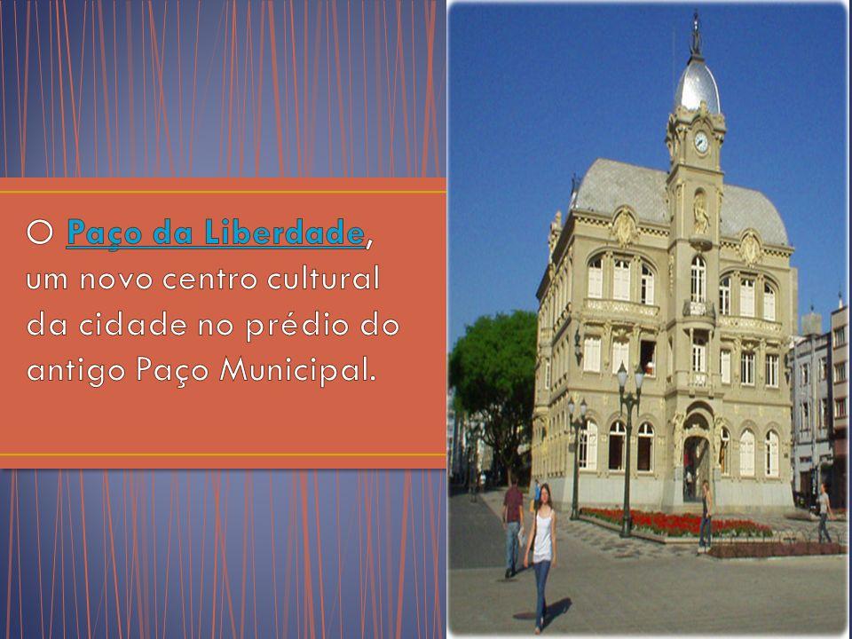 O Paço da Liberdade, um novo centro cultural da cidade no prédio do antigo Paço Municipal.