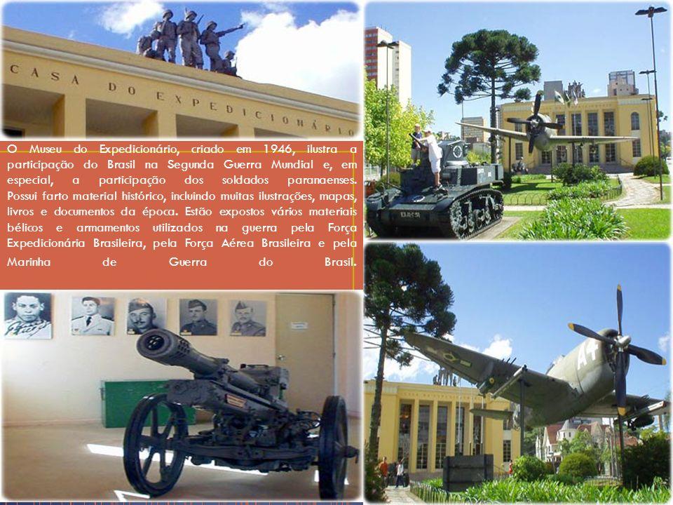 O Museu do Expedicionário, criado em 1946, ilustra a participação do Brasil na Segunda Guerra Mundial e, em especial, a participação dos soldados paranaenses.