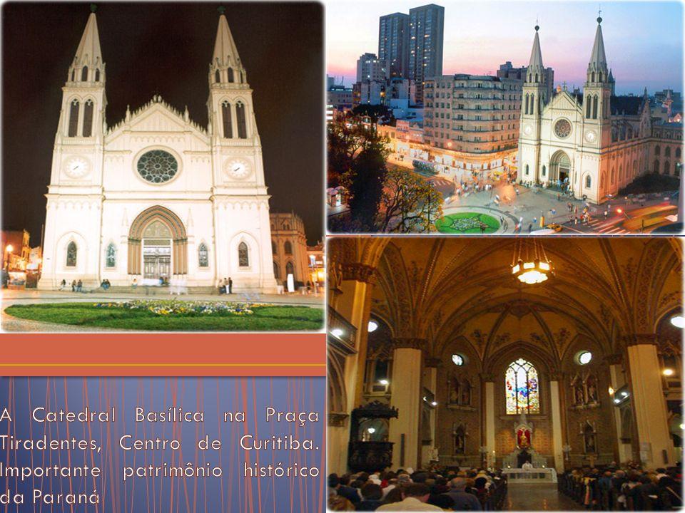 A Catedral Basílica na Praça Tiradentes, Centro de Curitiba