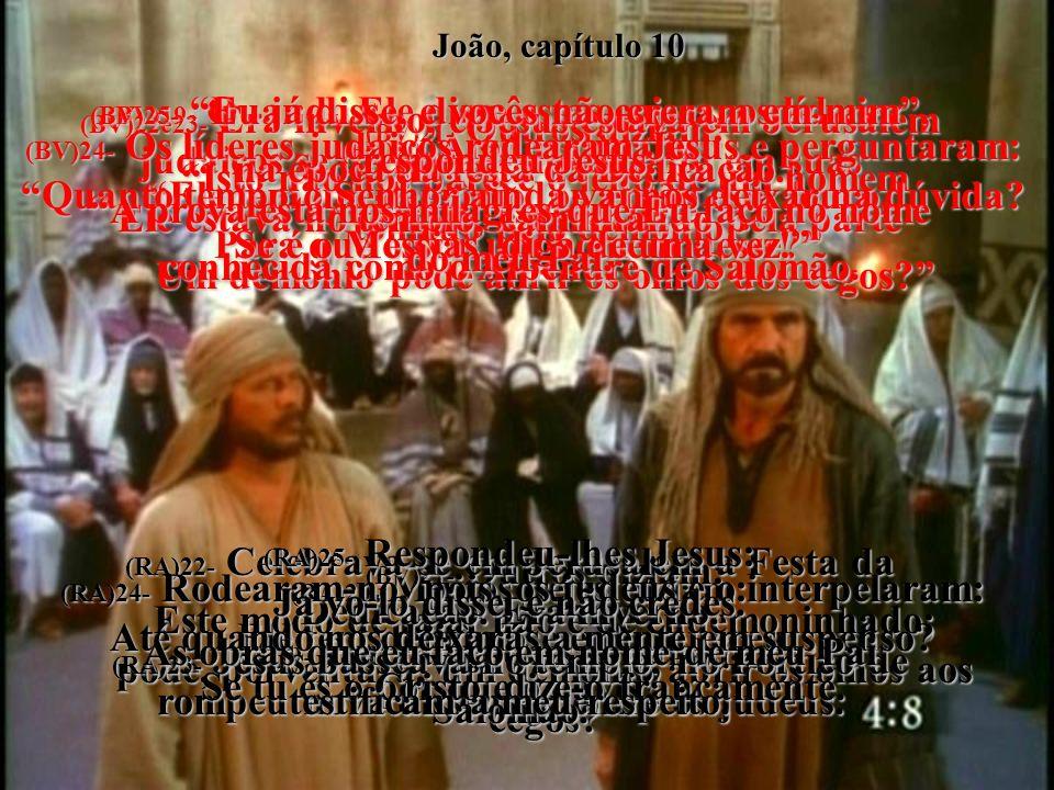 rompeu nova dissensão entre os judeus.