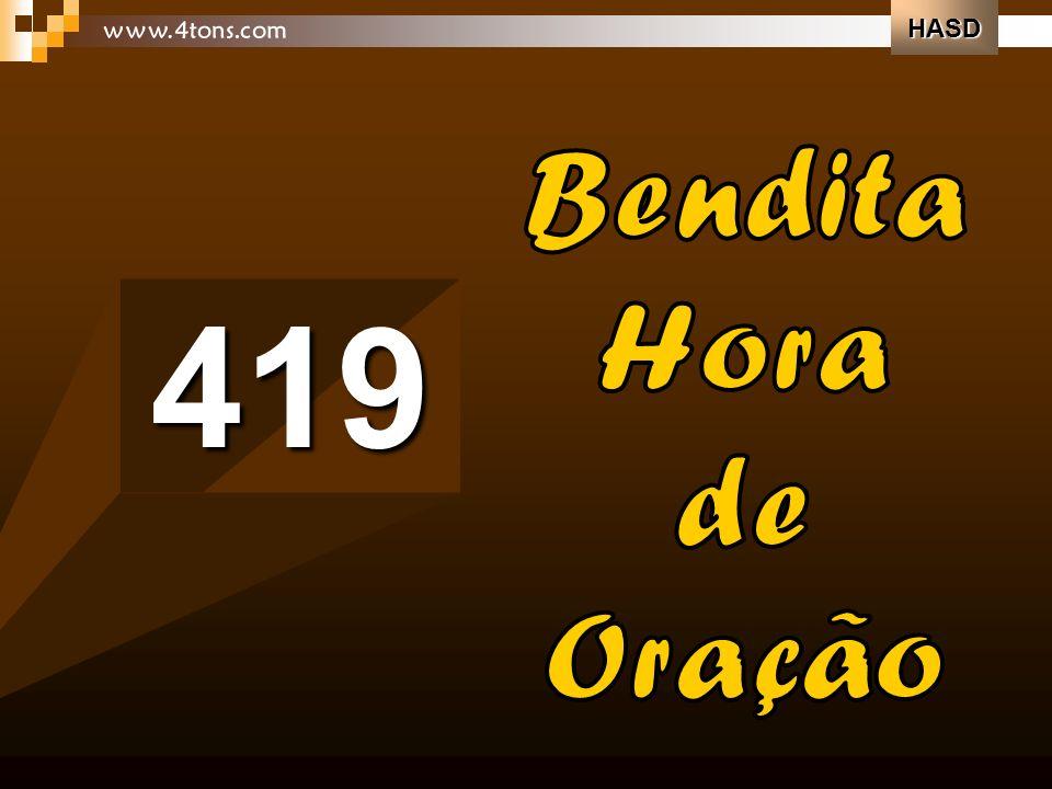 HASD www.4tons.com Bendita Hora de Oração 419