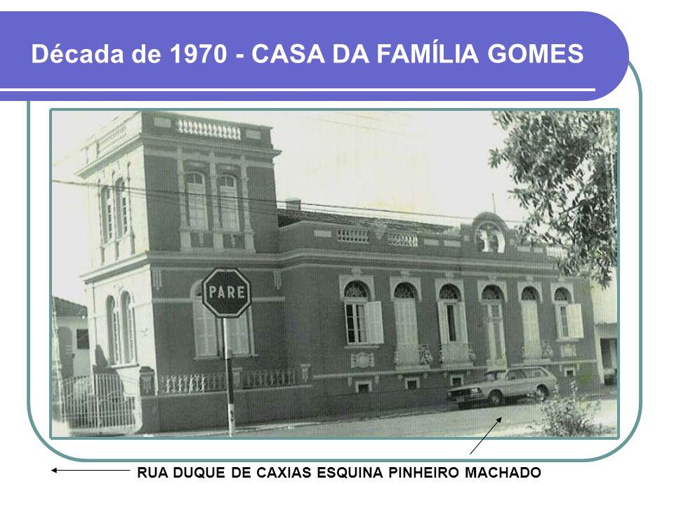 Década de 1970 - CASA DA FAMÍLIA GOMES