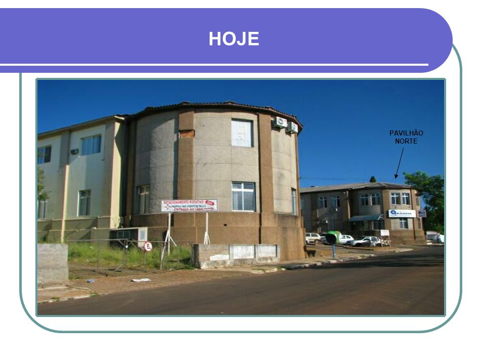 HOJE PAVILHÃO NORTE