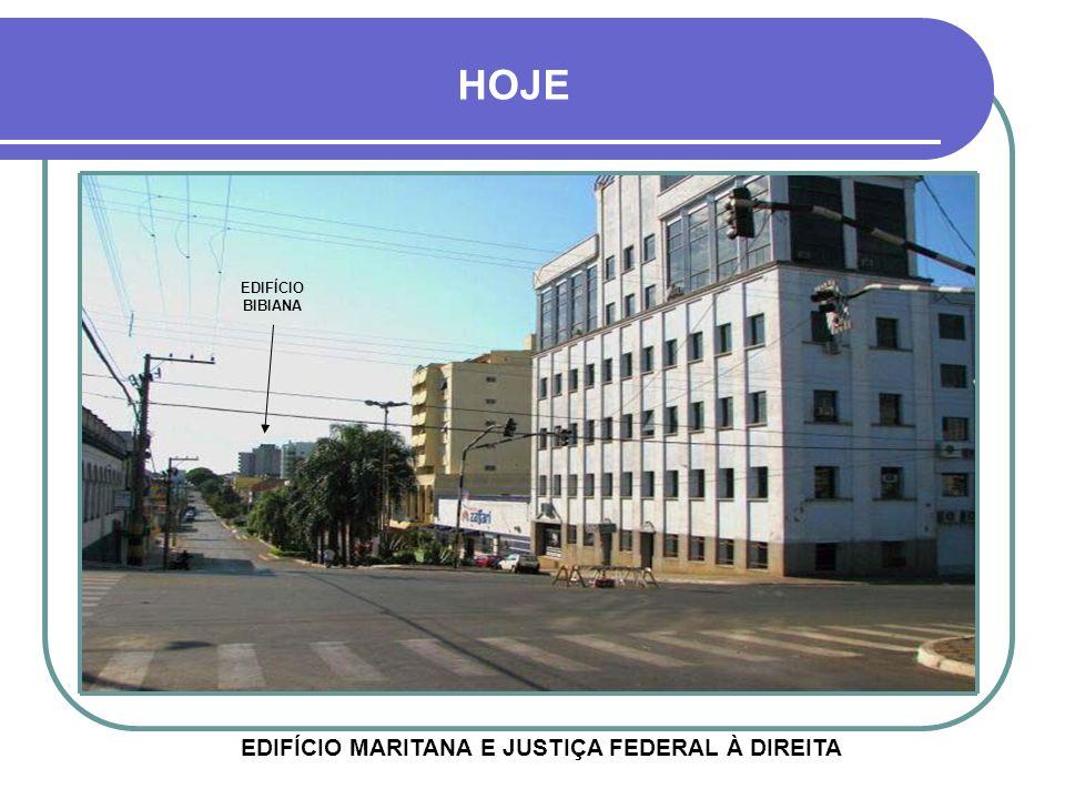 HOJE EDIFÍCIO BIBIANA EDIFÍCIO MARITANA E JUSTIÇA FEDERAL À DIREITA