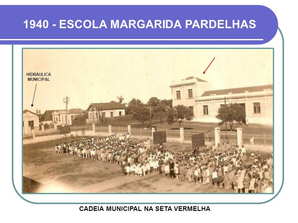 1940 - ESCOLA MARGARIDA PARDELHAS