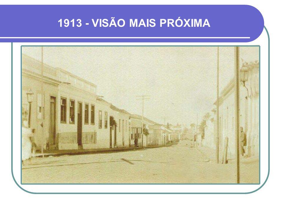 1913 - VISÃO MAIS PRÓXIMA