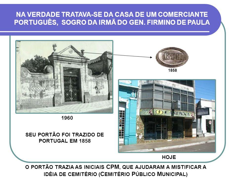 SEU PORTÃO FOI TRAZIDO DE PORTUGAL EM 1858