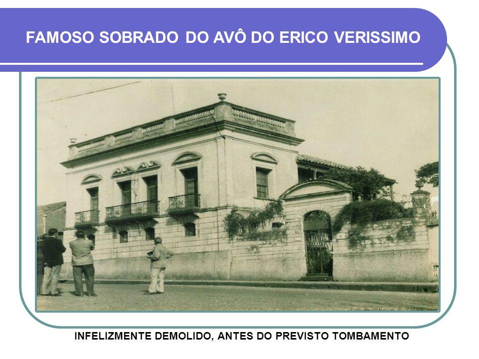 FAMOSO SOBRADO DO AVÔ DO ERICO VERISSIMO