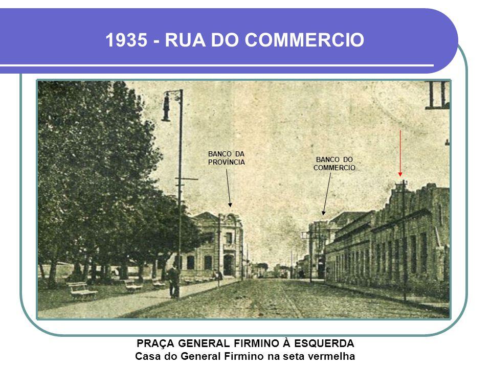 1935 - RUA DO COMMERCIO BANCO DA PROVÍNCIA. BANCO DO COMMERCIO.