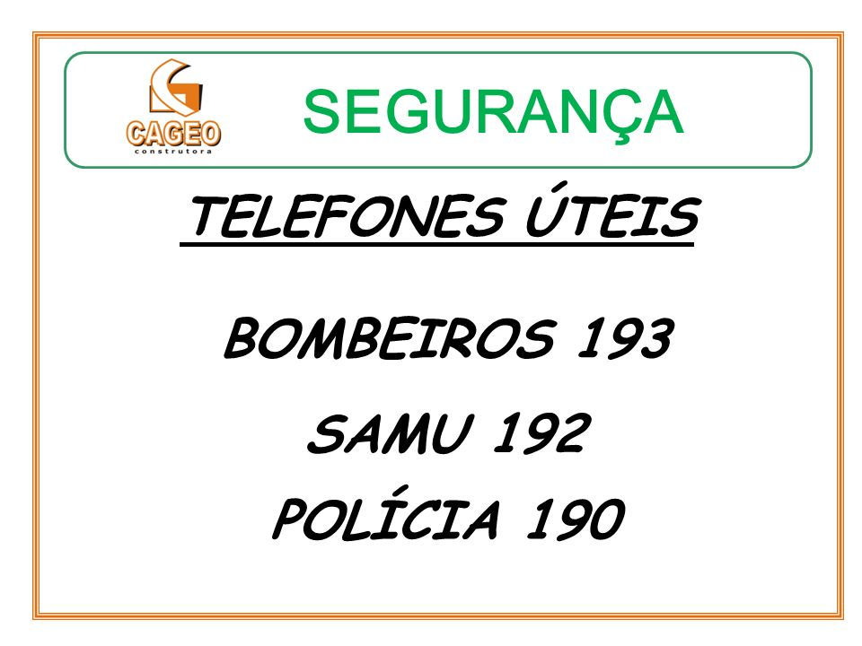 SEGURANÇA TELEFONES ÚTEIS BOMBEIROS 193 SAMU 192 POLÍCIA 190