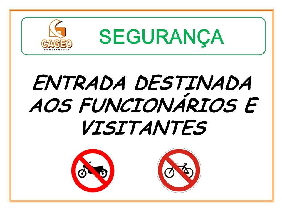 ENTRADA DESTINADA AOS FUNCIONÁRIOS E VISITANTES