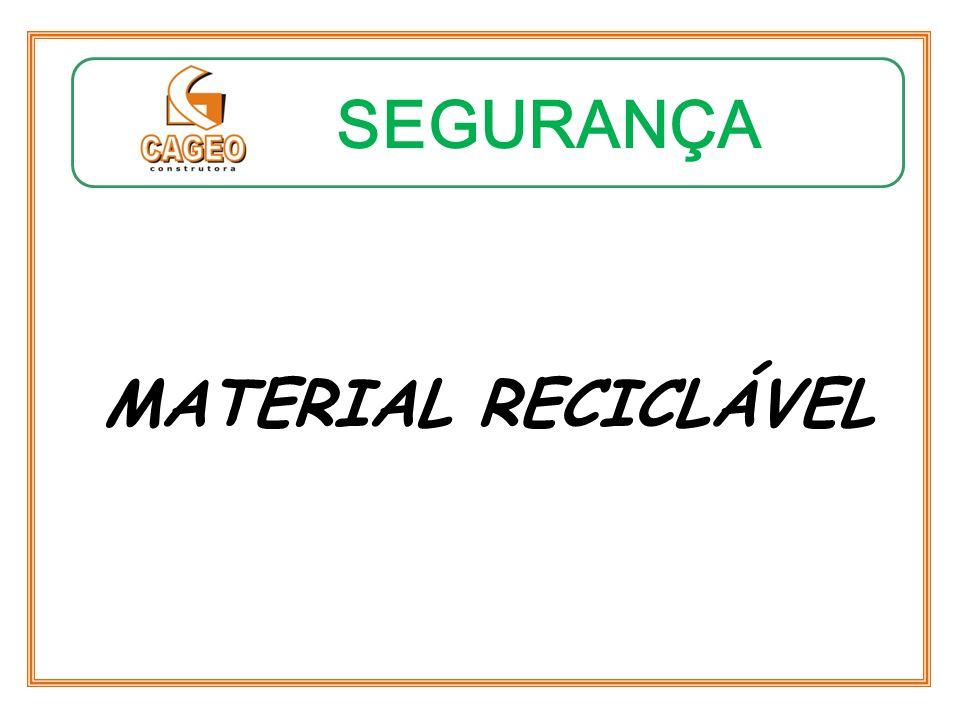 SEGURANÇA MATERIAL RECICLÁVEL