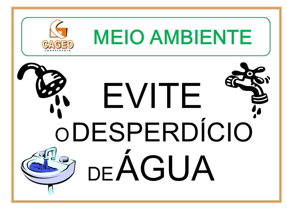 MEIO AMBIENTE EVITE O DESPERDÍCIO DE ÁGUA