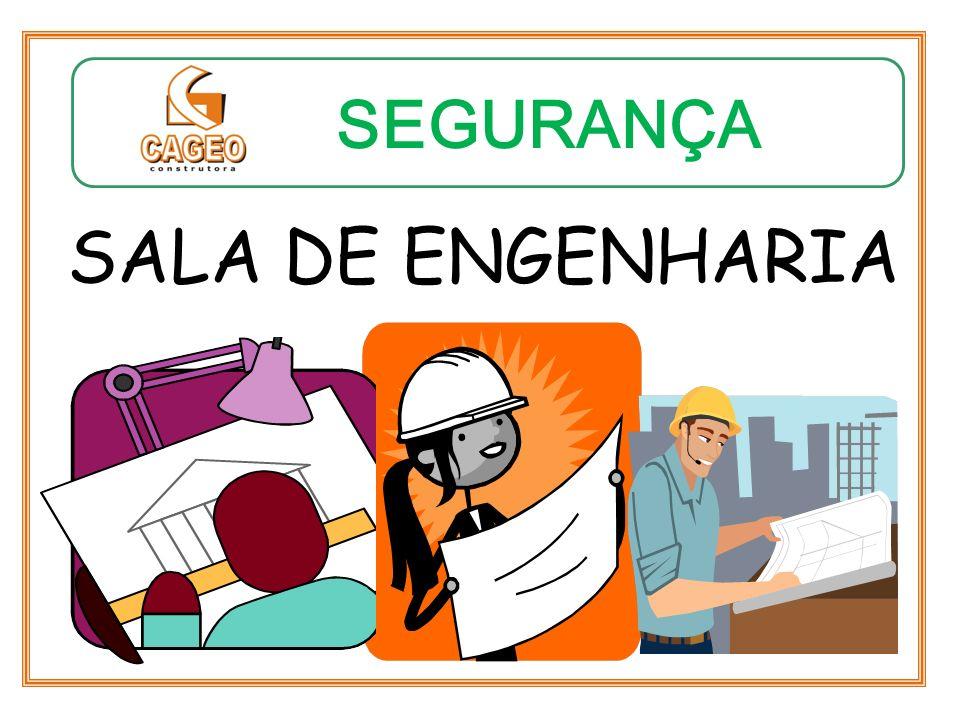 SEGURANÇA SALA DE ENGENHARIA