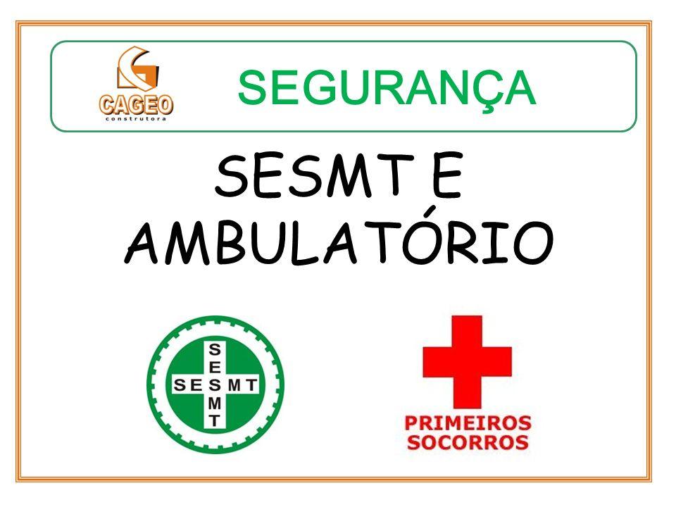 SEGURANÇA SESMT E AMBULATÓRIO