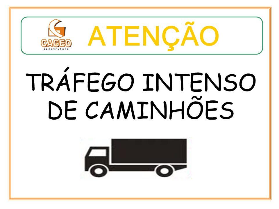 TRÁFEGO INTENSO DE CAMINHÕES