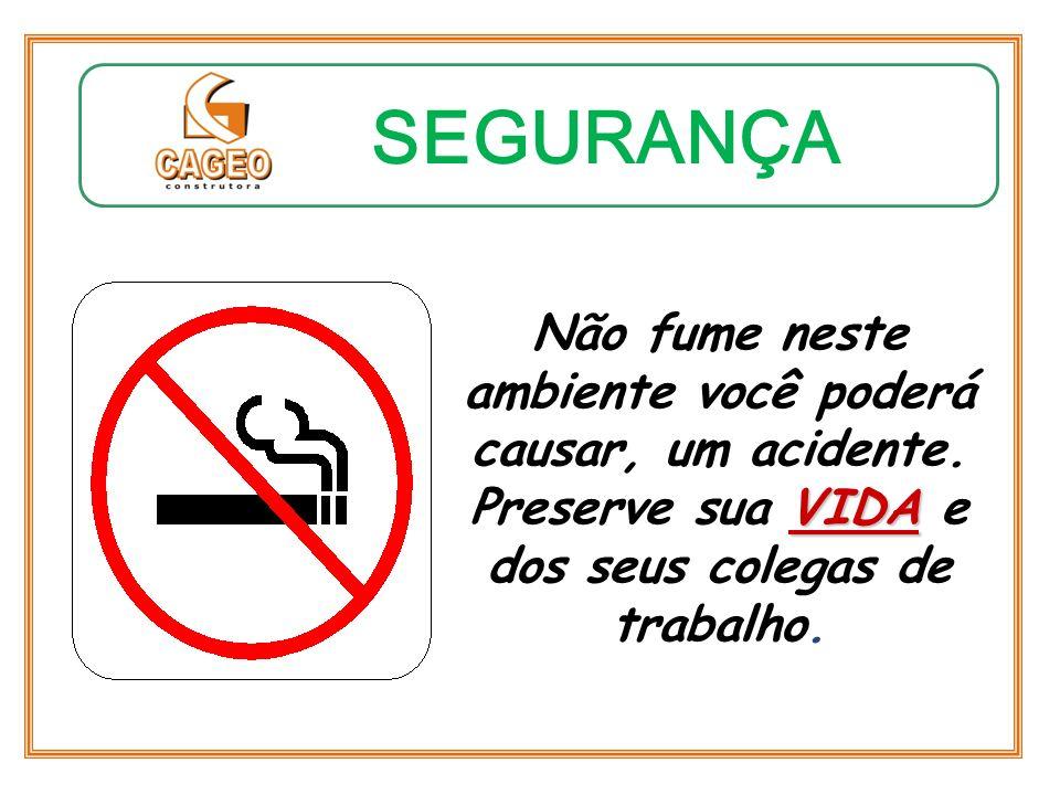 SEGURANÇA Não fume neste ambiente você poderá causar, um acidente.