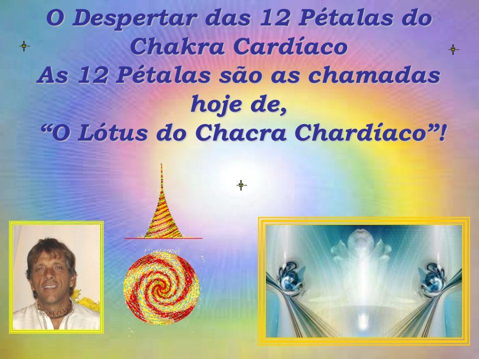 O Despertar das 12 Pétalas do Chakra Cardíaco