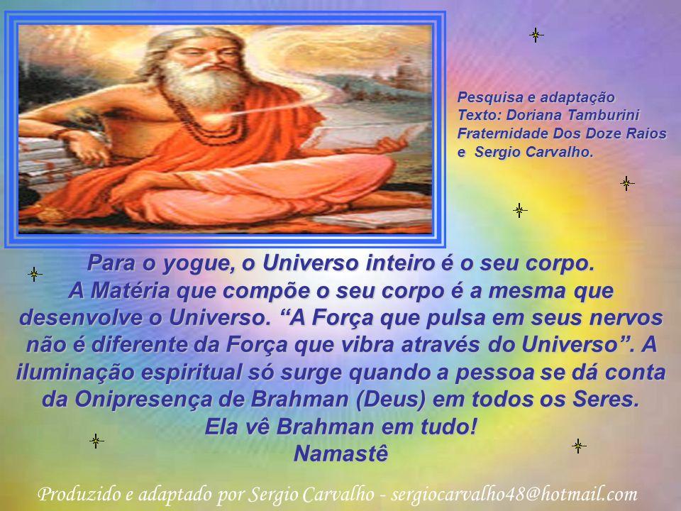 Para o yogue, o Universo inteiro é o seu corpo.