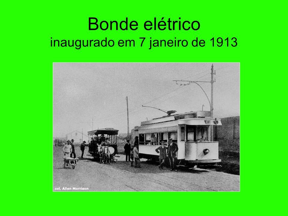Bonde elétrico inaugurado em 7 janeiro de 1913