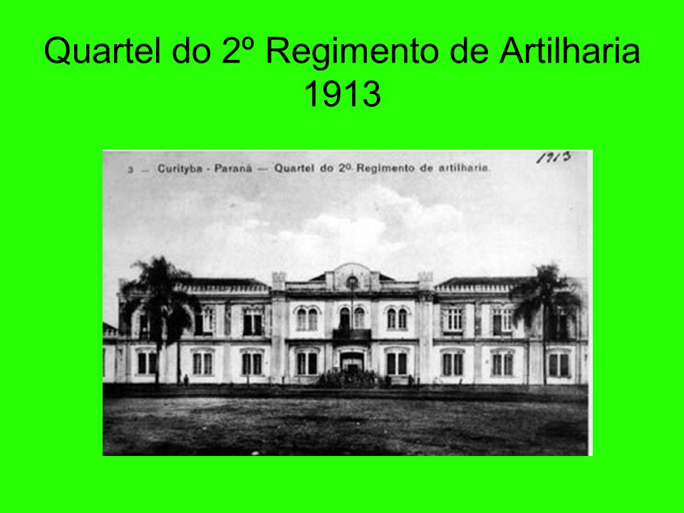 Quartel do 2º Regimento de Artilharia 1913