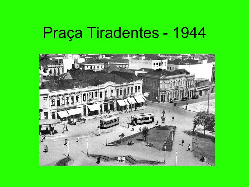 Praça Tiradentes - 1944 45