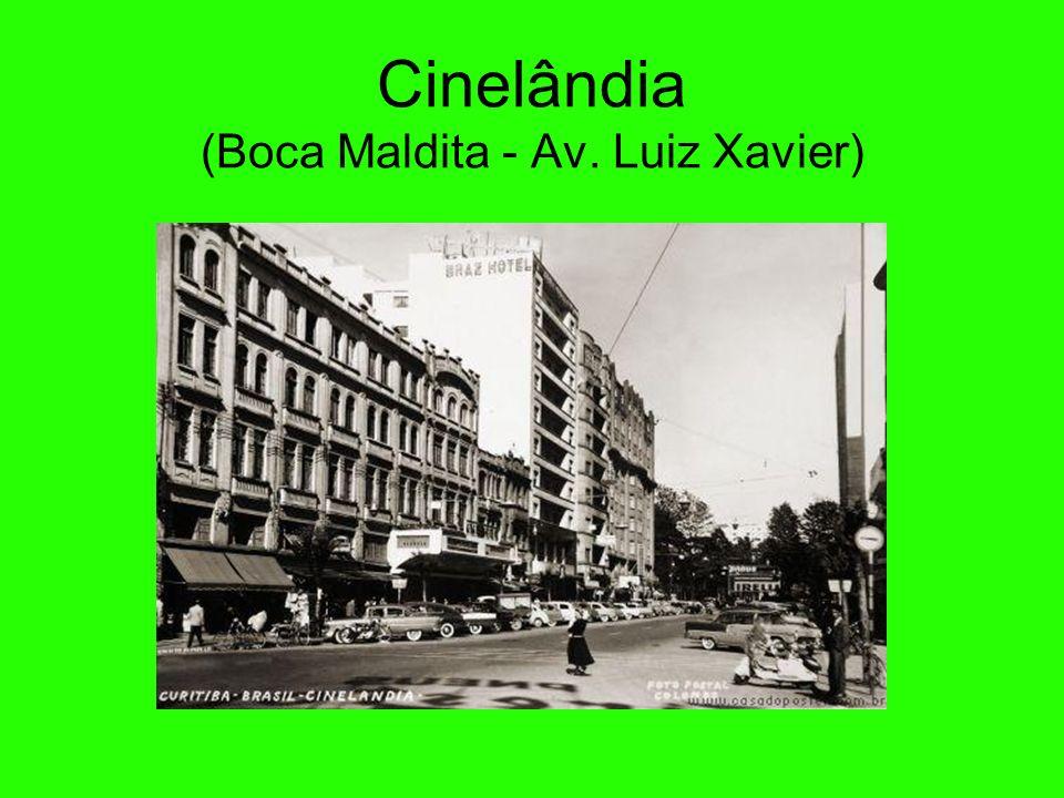Cinelândia (Boca Maldita - Av. Luiz Xavier)