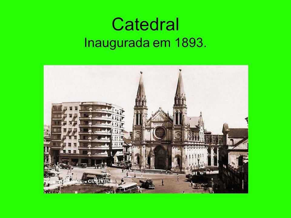 Catedral Inaugurada em 1893.