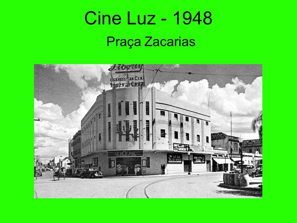 Cine Luz - 1948 Praça Zacarias