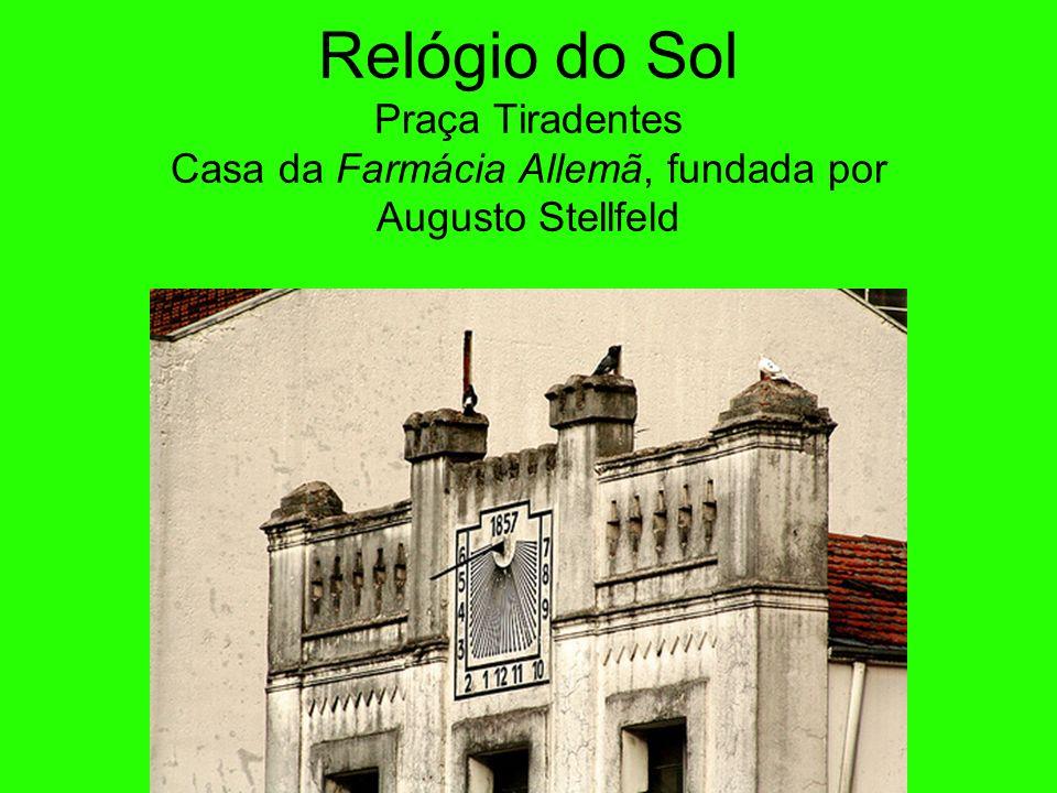 Relógio do Sol Praça Tiradentes Casa da Farmácia Allemã, fundada por Augusto Stellfeld