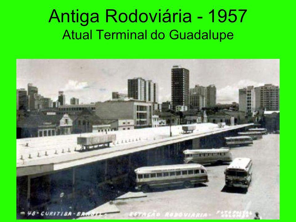 Antiga Rodoviária - 1957 Atual Terminal do Guadalupe