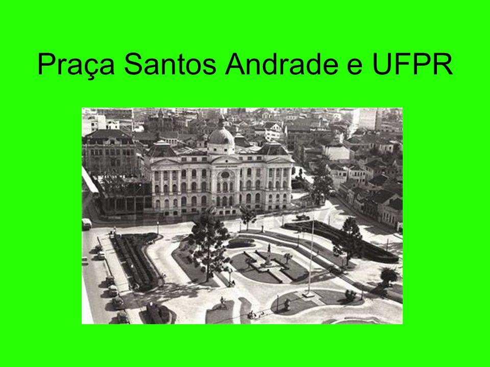 Praça Santos Andrade e UFPR
