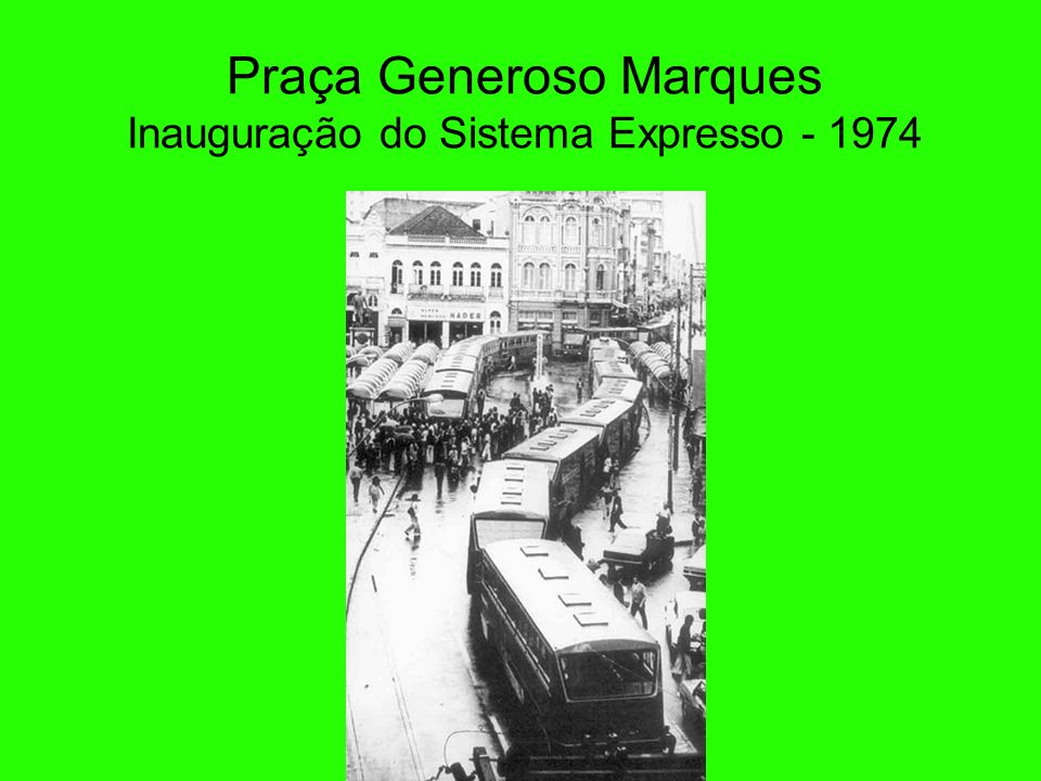 Praça Generoso Marques Inauguração do Sistema Expresso - 1974